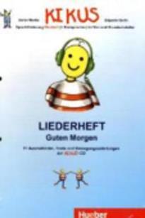 KIKUS:LIEDERHEFT GUTEN MORGEN