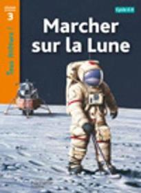 TOUS LECTEURS! 3: MARCHER SUR LA LUNE CYCLE 2 ET 3