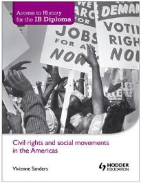 CIVIL RIGHTS AND SOCIAL MOVEMENTS IN THE AMERICAS (ACCESS TO HISTORY FOR THE IB DIPLOMA) PB