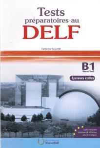 TEST PREPARATOIRES AU DELF B1 ECRIT METHODE N/E