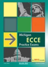 MICHIGAN ECCE PRACTICE EXAMS TEACHER'S BOOK  FOR 2013