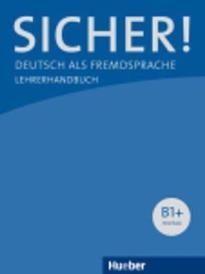 SICHER! B1+ LEHRERHANDBUCH