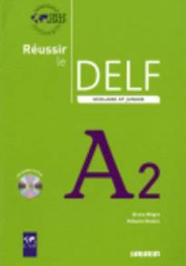 REUSSIR LE DELF SCOLAIRE ET JUNIOR A2 (+ CD) N/E