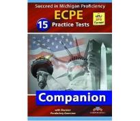 SUCCEED IN MICHIGAN ECPE 15 PRACTICE TESTS (VOL. 1 & VOL. 2) COMPANION 2013