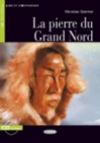 LES 1: LA PIERRE DU GRAND NORD (+ CD)