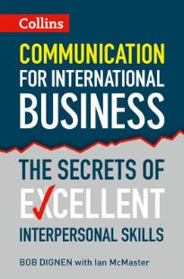 COLLINS COMMUNICATION FOR INTERNATIONAL BUSINESS: THE SECRETS OF EXCELLENT INTERPERSONAL SKILLS 1ST ED