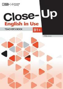 CLOSE-UP B1+ TEACHER'S BOOK  ENGLISH IN USE 1ST ED