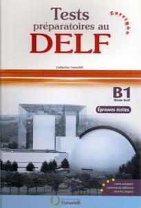 TEST PREPARATOIRES AU DELF B1 ECRIT CORRIGES N/E