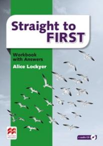 STRAIGHT TO FIRST WORKBOOK WITH KEY