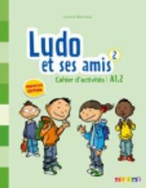 LUDO ET SES AMIS 2 A1.2 CAHIER N/E