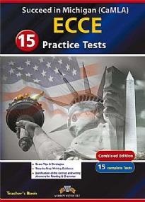 SUCCEED IN MICHIGAN ECCE (CAMLA) 15 PRACTICE TESTS 2015 TEACHER'S BOOK
