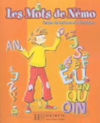 LES MOTS DE NEMO CAHIER LECTURE & ECRITURE