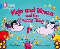 COLLINS BIG CAT : MOJO AND WEEZA AND THE FUNNY THING BAND 04/BLUE PB