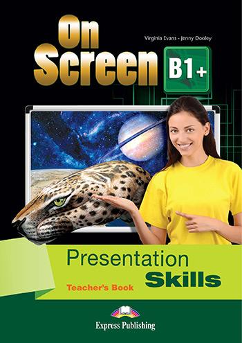 ON SCREEN B1+ TEACHER'S BOOK  PRESENTATION SKILLS
