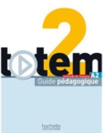 TOTEM 2 A2 GUIDE PEDAGOGIQUE