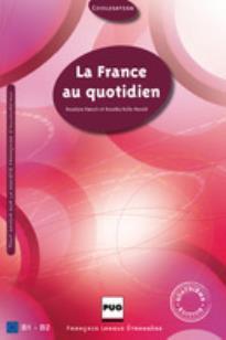 LA FRANCE AU QUOTIDIEN (B1 - B2)
