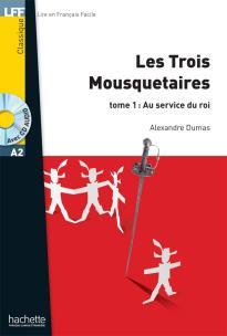 LF 2: LES TROIS MOUSQUETAIRES TOME 1: AU SERVICE DU ROI A2 (+ AUDIO CD)