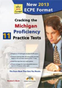 CRACKING THE MICHIGAN PROFICIENCY PRACTICE TESTS STUDENT'S BOOK (11 TESTS) 2013 FORMAT