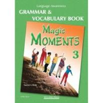 MAGIC MOMENTS 3 TEACHER'S BOOK  GRAMMAR & VOCABULARY