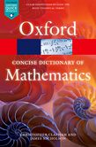 THE CONCISE OXFORD DICTIONARY OF MATHEMATICS 5/E (OXFORD QUICK REFERENCE)