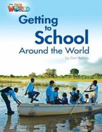 OUR WORLD 3: GETTING TO SCHOOL AROUND THE WORLD - BRE