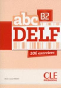 ABC DELF B2 (+ CD + CORRIGES) + TRANSCRIPTIONS