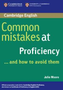 COMMON MISTAKES AT PROFICIENCY … AND HOW TO AVOID THEM