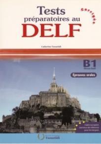 TEST PREPARATOIRES AU DELF B1 ORAL CORRIGES N/E