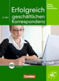 ERFOLGREICH IN DER GESCHAFTLICHEN KORRESPONDENZ (+ CD)