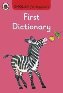 ENGLISH FOR BEGINNERS : FIRST DICTIONARY HC