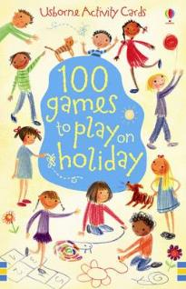 USBORNE ACTIVITY CARDS : 100 GAMES TO PLAY ON HOLIDAY