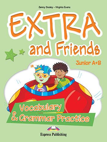 EXTRA & FRIENDS JUNIOR A & B VOCABULARY & GRAMMAR PRACTICE