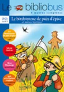 LE BIBLIOBUS : LE BONHOMME DE PAIN D'EPICE ET AUTRES HISTOIRES CP/ CE1 - CYCLE 2