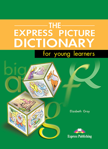 EXPRESS PICTURE DICTIONARY FOR YOUNG LEARNERS STUDENT'S BOOK