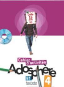 ADOSPHERE 4 B1 CAHIER (+ CD-ROM)