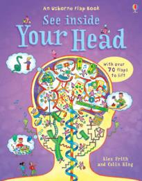USBORNE FLAP BOOK : SEE INSIDE YOUR HEAD (WITH OVER 80 FLAPS) HC