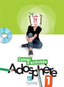 ADOSPHERE 1 A1 CAHIER (+ CD-ROM)