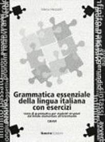 GRAMMATICA ESSENZIALE LINGUA ITALIANA CON ESERCIZI CHIAVI