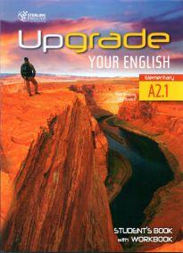 UPGRADE YOUR ENGLISH A2.1 STUDENT'S BOOK & WORKBOOK