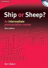 SHIP OR SHEEP? AN INTERMEDIATE PRONUNCIATION COURSE STUDENT'S BOOK (+ CD) 3RD ED