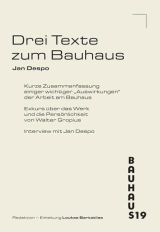Jan Despo. Drei texte zum Bauhaus