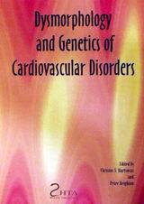 Dysmorphology and Genetics of Cardiovascular Disorders