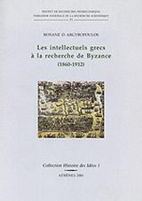 Les intellectuels grecs à la recherche de Byzance