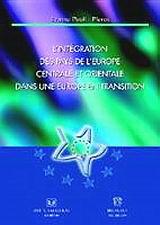 L' intégration des pays de l' Europe centrale et orientale dans une Europe en transition