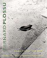 Bernard Plossu: Αναδρομή 1963-2006
