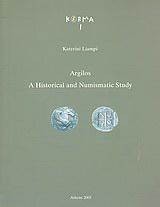 Argilos, A Hitorical and Nomismatic Study