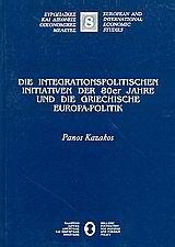 Die Integrationpolischen Ιniatiativen der 80er Jahre und die Griechische Europa-Politik