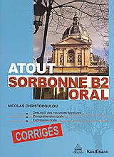 Atout Sorbonne B2 Oral: Corrigés