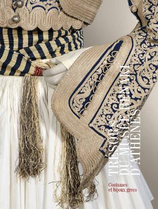 Trésors du Musée Benaki d'Athènes. Costumes et bijoux Grecs