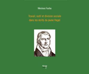 Travail, outil et division sociale dans les ecrits du jeune Hegel